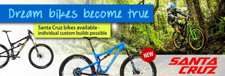 Santa Cruz bikes available - individual custom builds possible
